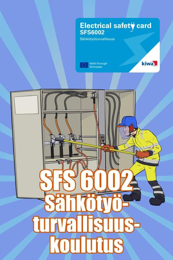 SFS 6002 Sähkötyöturvallisuuskortti toimii todistuksena vaatimuksen mukaisesta koulutuksesta. Kiwa Inspecta